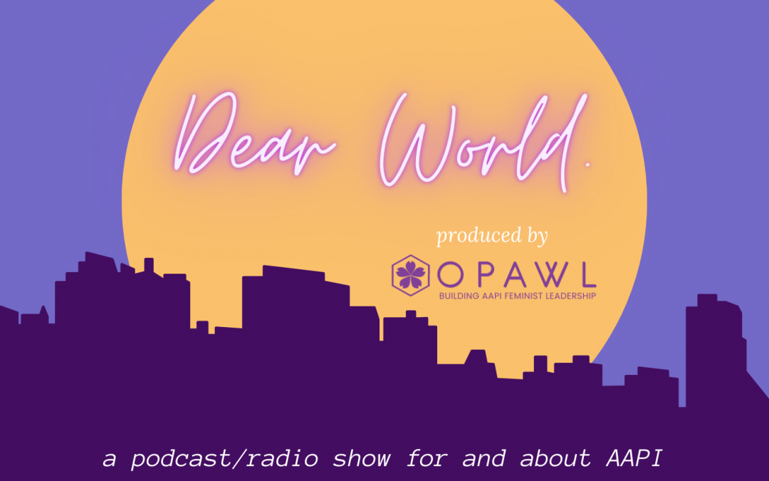 Announcing Dear World: the Podcast!