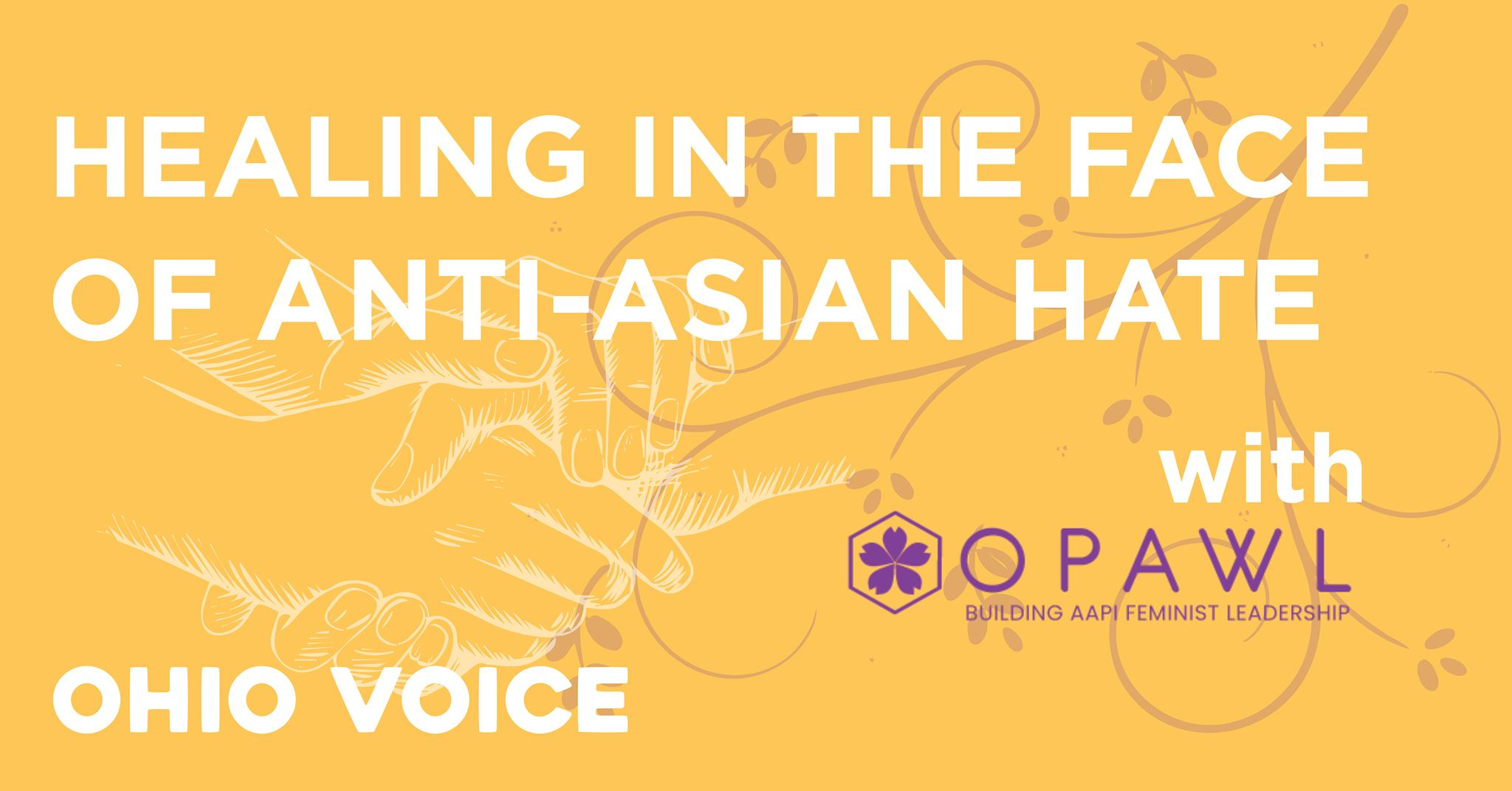 Healing in the face of anti-Asian hate with OPAWL and Ohio Voice
