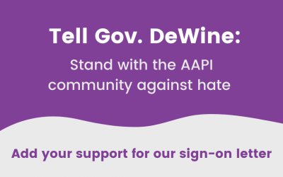 Ohio Statewide Sign-On: Stand with the AAPI community against hate