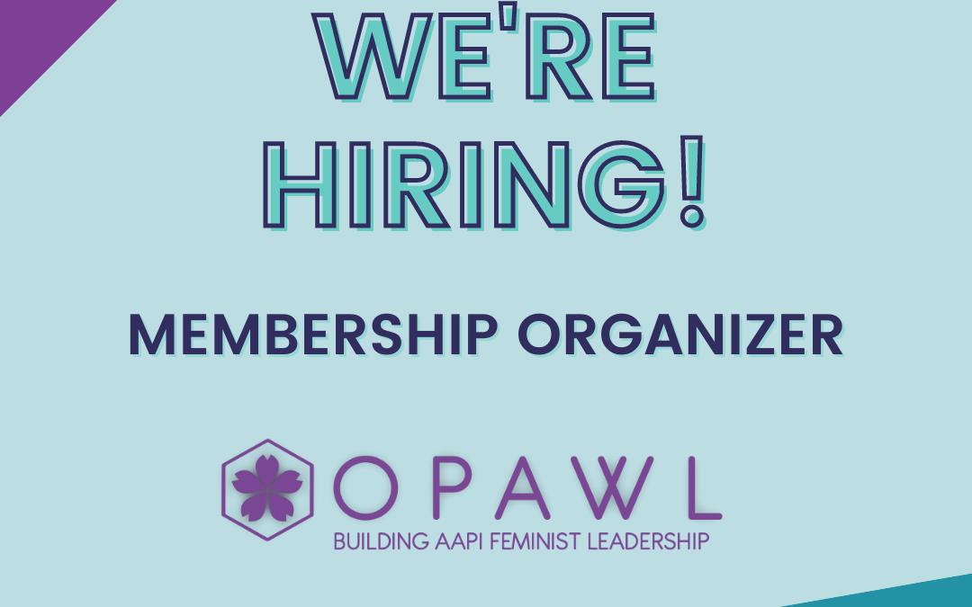 We're hiring! Membership organizer, OPAWL, Building AAPI Feminist Leadership