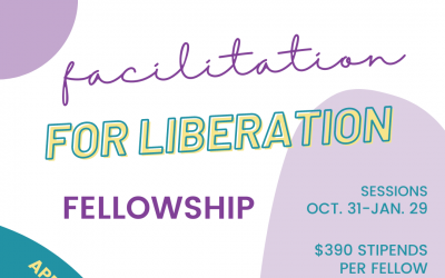 Facilitation for Liberation Fellowship (Apply by 9/12)